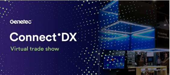 Genetec Connect°DX Virtual Trade Show on April 20-22, 2020